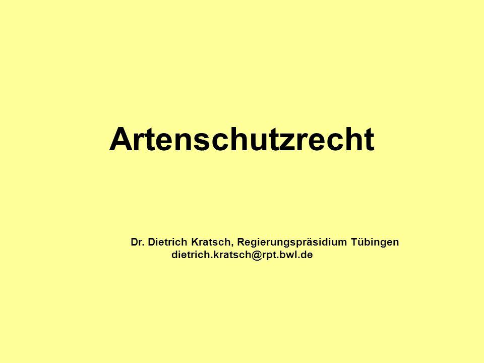Artenschutzrecht Dr. Dietrich Kratsch, Regierungspräsidium Tübingen dietrich.kratsch@rpt.bwl.de