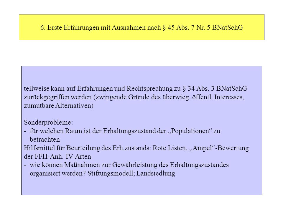 6. Erste Erfahrungen mit Ausnahmen nach § 45 Abs. 7 Nr. 5 BNatSchG teilweise kann auf Erfahrungen und Rechtsprechung zu § 34 Abs. 3 BNatSchG zurückgeg