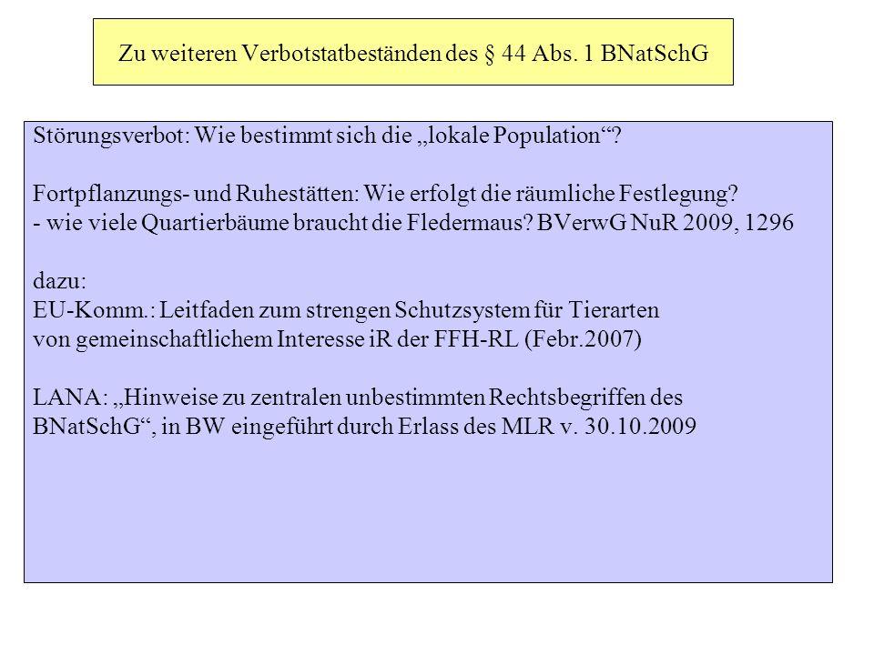 Zu weiteren Verbotstatbeständen des § 44 Abs. 1 BNatSchG Störungsverbot: Wie bestimmt sich die lokale Population? Fortpflanzungs- und Ruhestätten: Wie