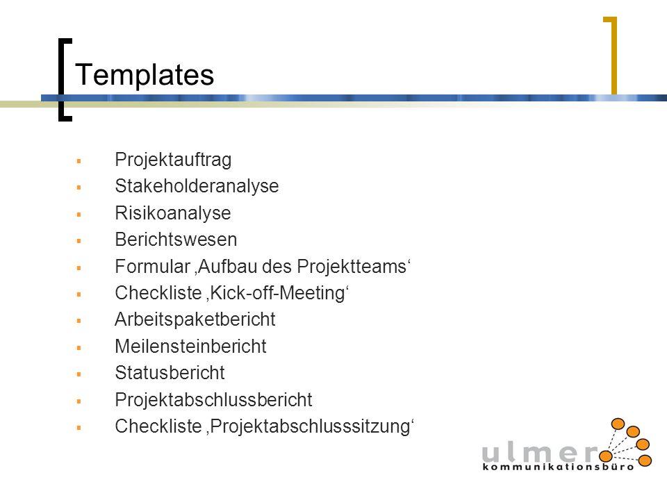 Templates Projektauftrag Stakeholderanalyse Risikoanalyse Berichtswesen Formular Aufbau des Projektteams Checkliste Kick-off-Meeting Arbeitspaketberic