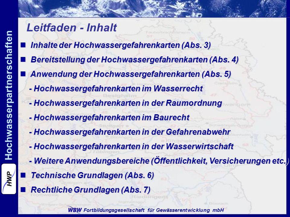 Fortbildungsgesellschaft für Gewässerentwicklung mbH Hochwasserpartnerschaften HWP Leitfaden - Inhalt Inhalte der Hochwassergefahrenkarten (Abs. 3) In