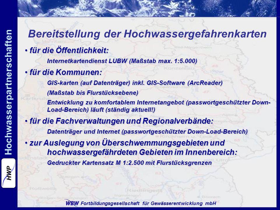 Fortbildungsgesellschaft für Gewässerentwicklung mbH Hochwasserpartnerschaften HWP Bereitstellung der Hochwassergefahrenkarten für die Öffentlichkeit: