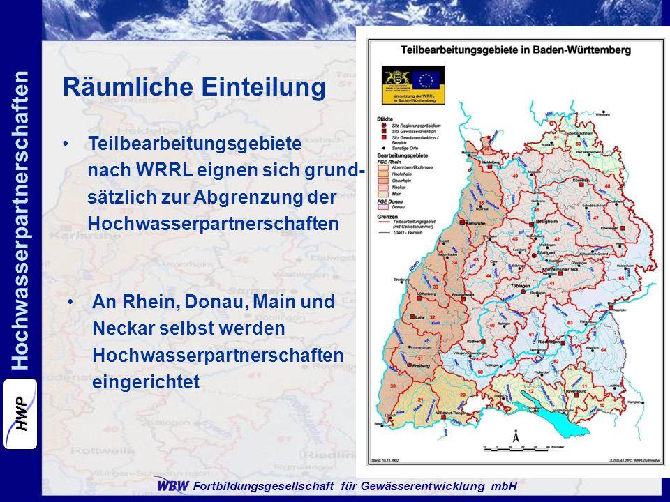Fortbildungsgesellschaft für Gewässerentwicklung mbH Hochwasserpartnerschaften HWP Räumliche Einteilung An Rhein, Donau, Main und Neckar selbst werden