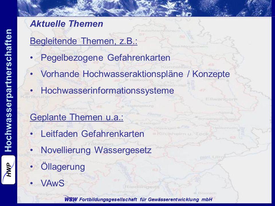 Fortbildungsgesellschaft für Gewässerentwicklung mbH Hochwasserpartnerschaften HWP Aktuelle Themen Begleitende Themen, z.B.: Pegelbezogene Gefahrenkar