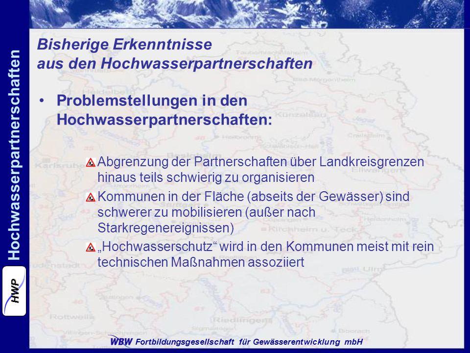 Fortbildungsgesellschaft für Gewässerentwicklung mbH Hochwasserpartnerschaften HWP Problemstellungen in den Hochwasserpartnerschaften: Abgrenzung der