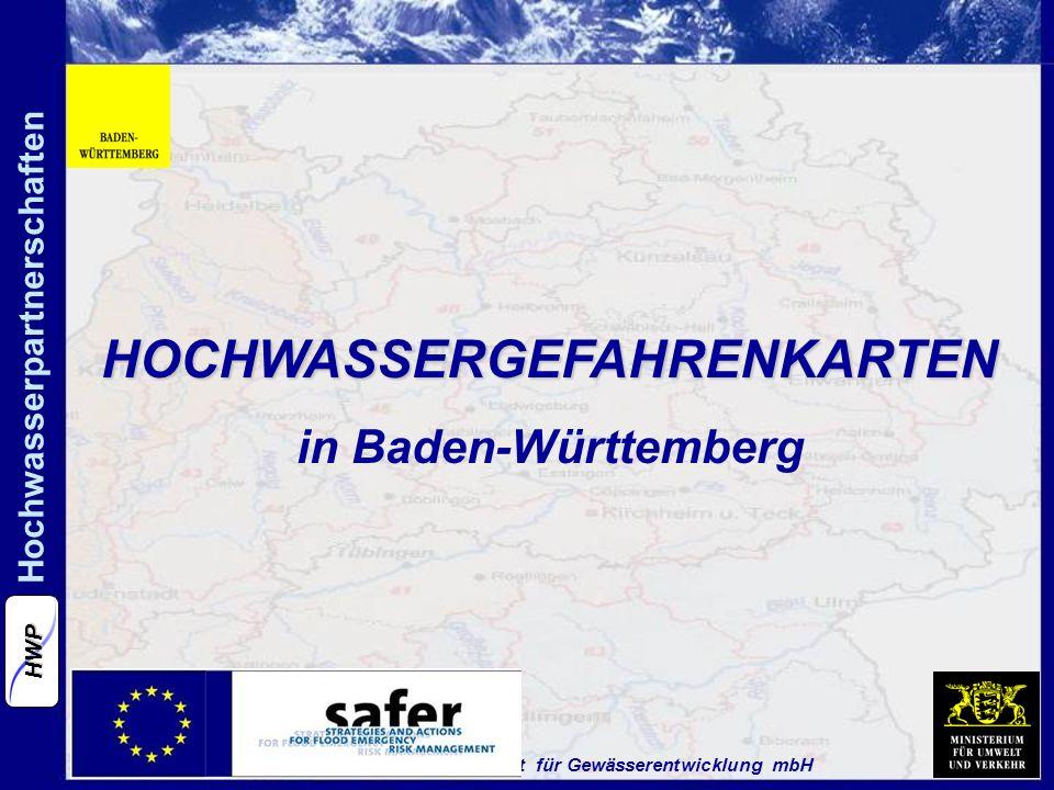 Fortbildungsgesellschaft für Gewässerentwicklung mbH Hochwasserpartnerschaften HWP HOCHWASSERGEFAHRENKARTEN in Baden-Württemberg