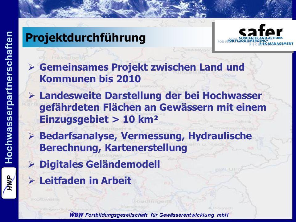 Fortbildungsgesellschaft für Gewässerentwicklung mbH Hochwasserpartnerschaften HWP Gemeinsames Projekt zwischen Land und Kommunen bis 2010 Landesweite
