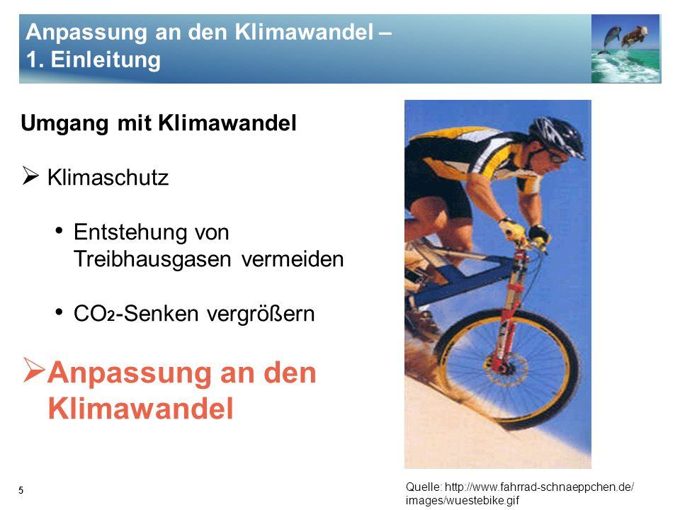 16 Quelle: www.heissezeiten.com Anpassung an den Klimawandel – 3.