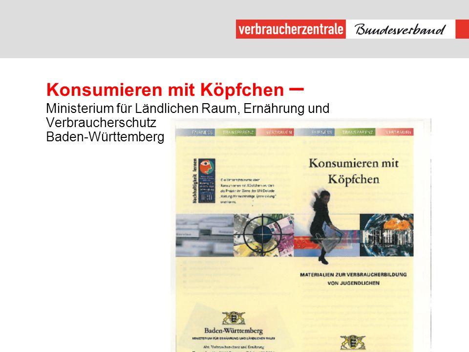 Konsumieren mit Köpfchen – Ministerium für Ländlichen Raum, Ernährung und Verbraucherschutz Baden-Württemberg