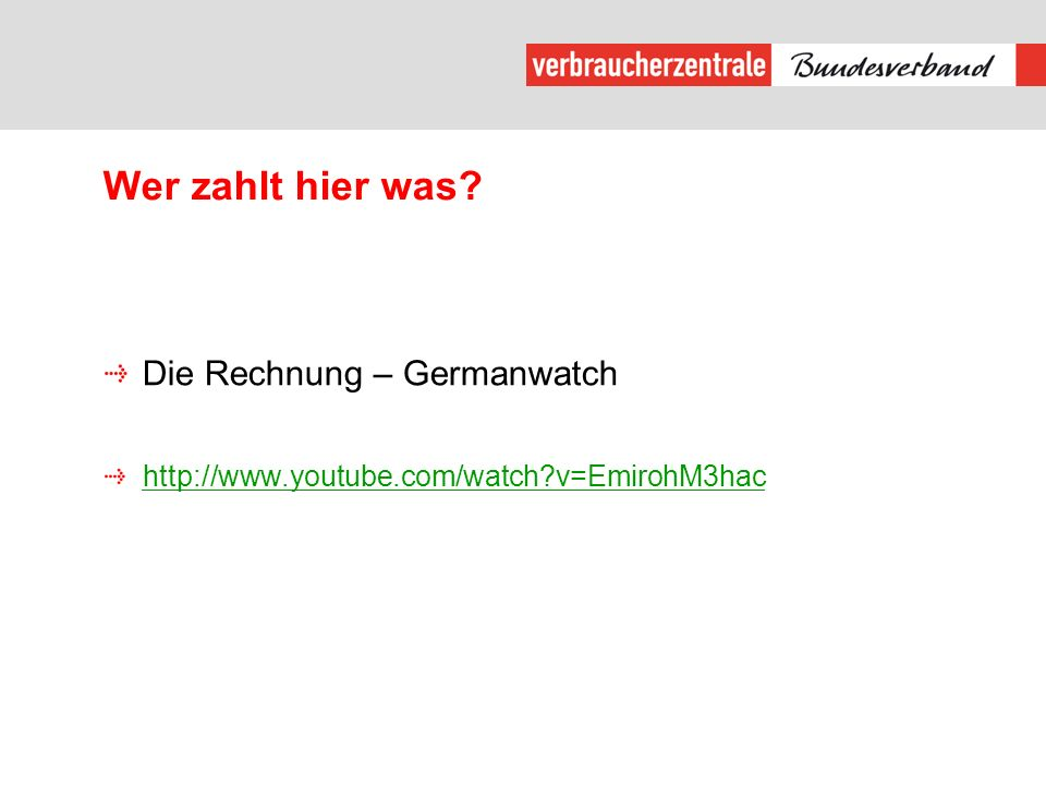 Wer zahlt hier was? Die Rechnung – Germanwatch http://www.youtube.com/watch?v=EmirohM3hac