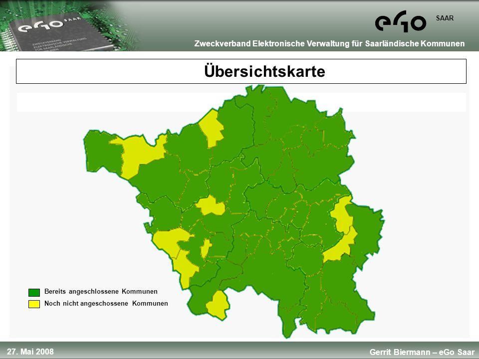 27. Mai 2008 SAAR Gerrit Biermann – eGo Saar Zweckverband Elektronische Verwaltung für Saarländische Kommunen Übersichtskarte Bereits angeschlossene K