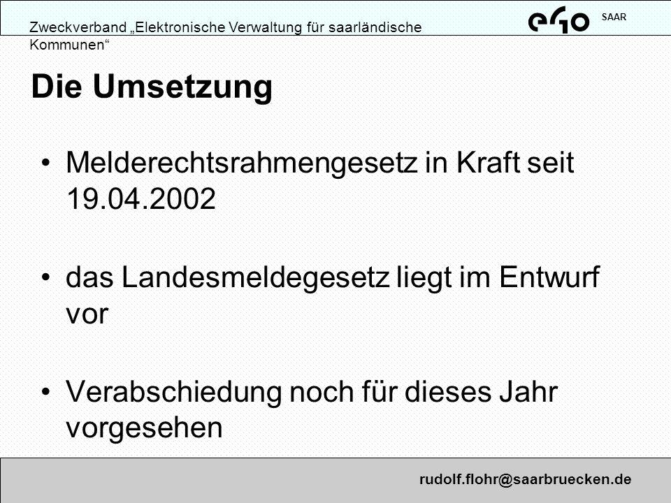 Zweckverband Elektronische Verwaltung für saarländische Kommunen SAAR Das neue Melderecht sieht u.a.