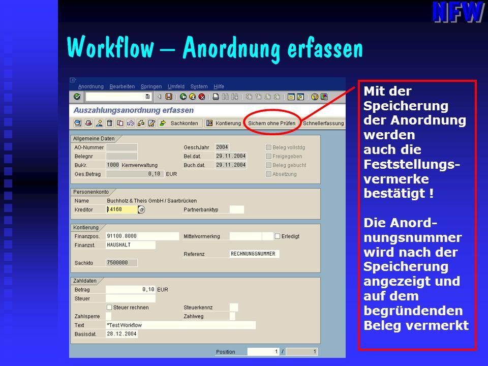 Workflow – Anordnung erfassen Mit der Speicherung der Anordnung werden auch die Feststellungs- vermerke bestätigt ! Die Anord- nungsnummer wird nach d