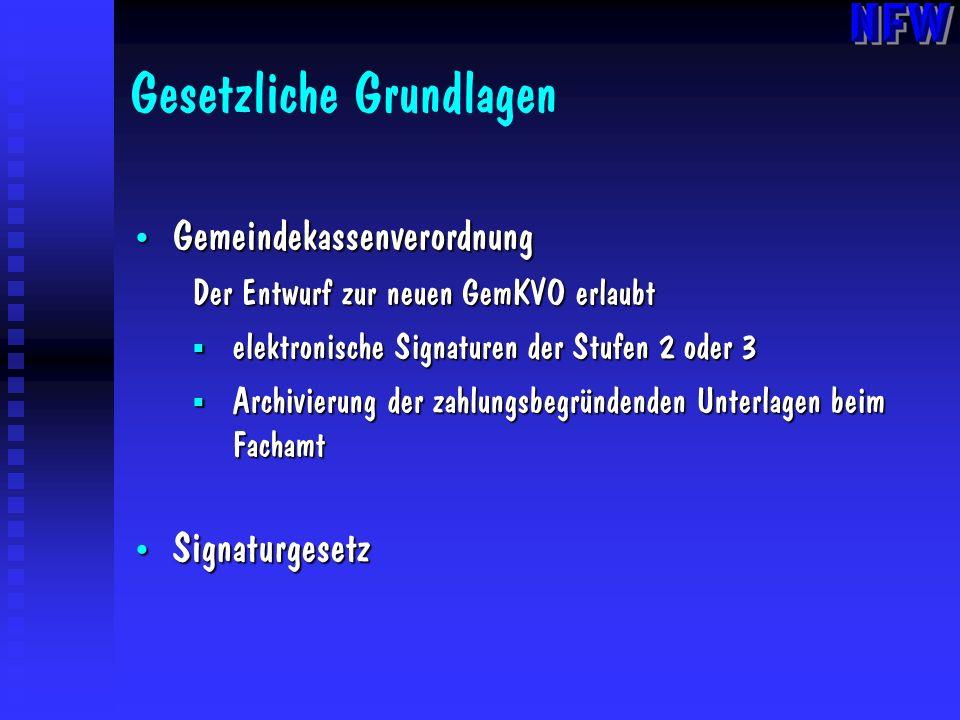 Gesetzliche Grundlagen Gemeindekassenverordnung Gemeindekassenverordnung Der Entwurf zur neuen GemKVO erlaubt elektronische Signaturen der Stufen 2 od