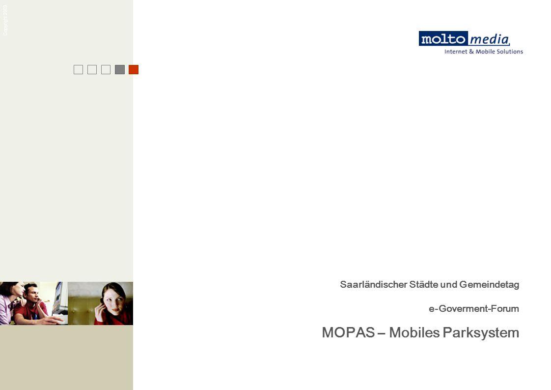 Copyright 2003 Saarländischer Städte und Gemeindetag e-Goverment-Forum MOPAS – Mobiles Parksystem