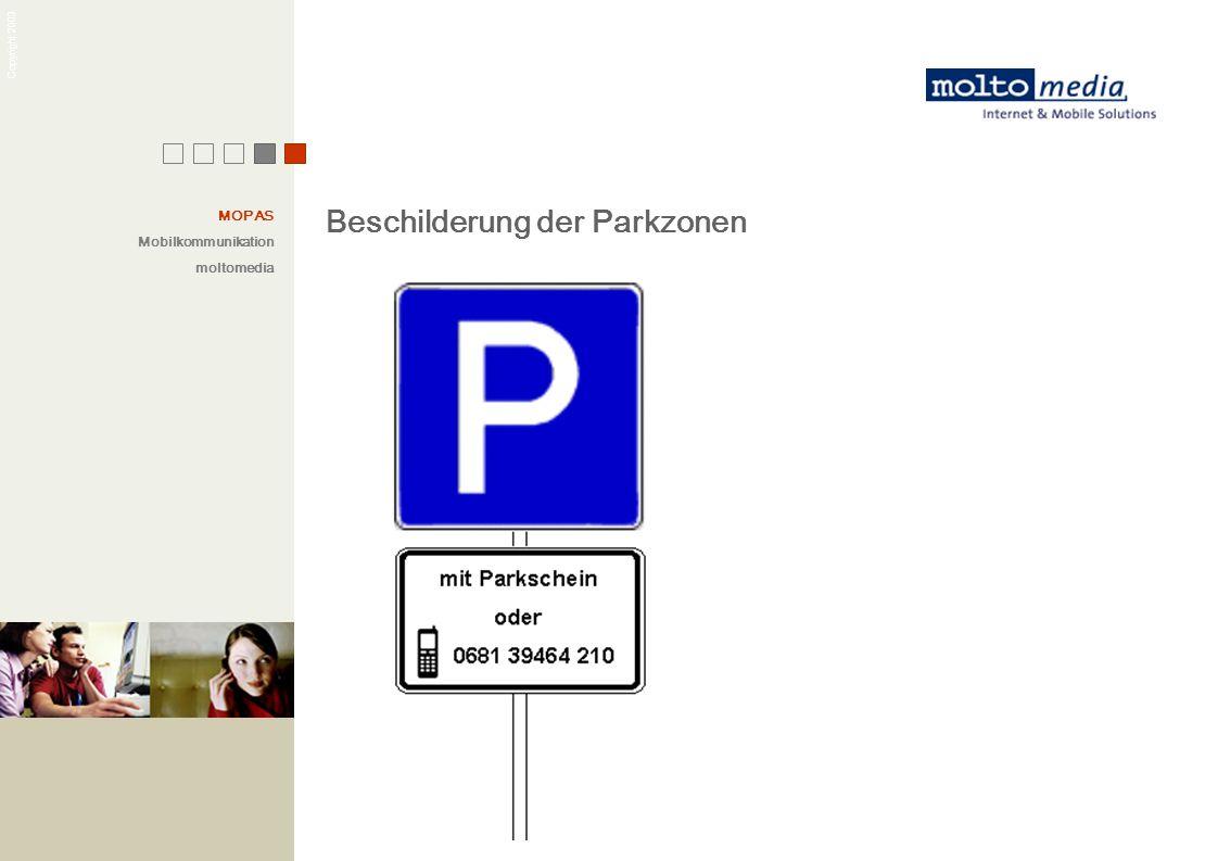 Copyright 2003 MOPAS Mobilkommunikation moltomedia Beschilderung der Parkzonen