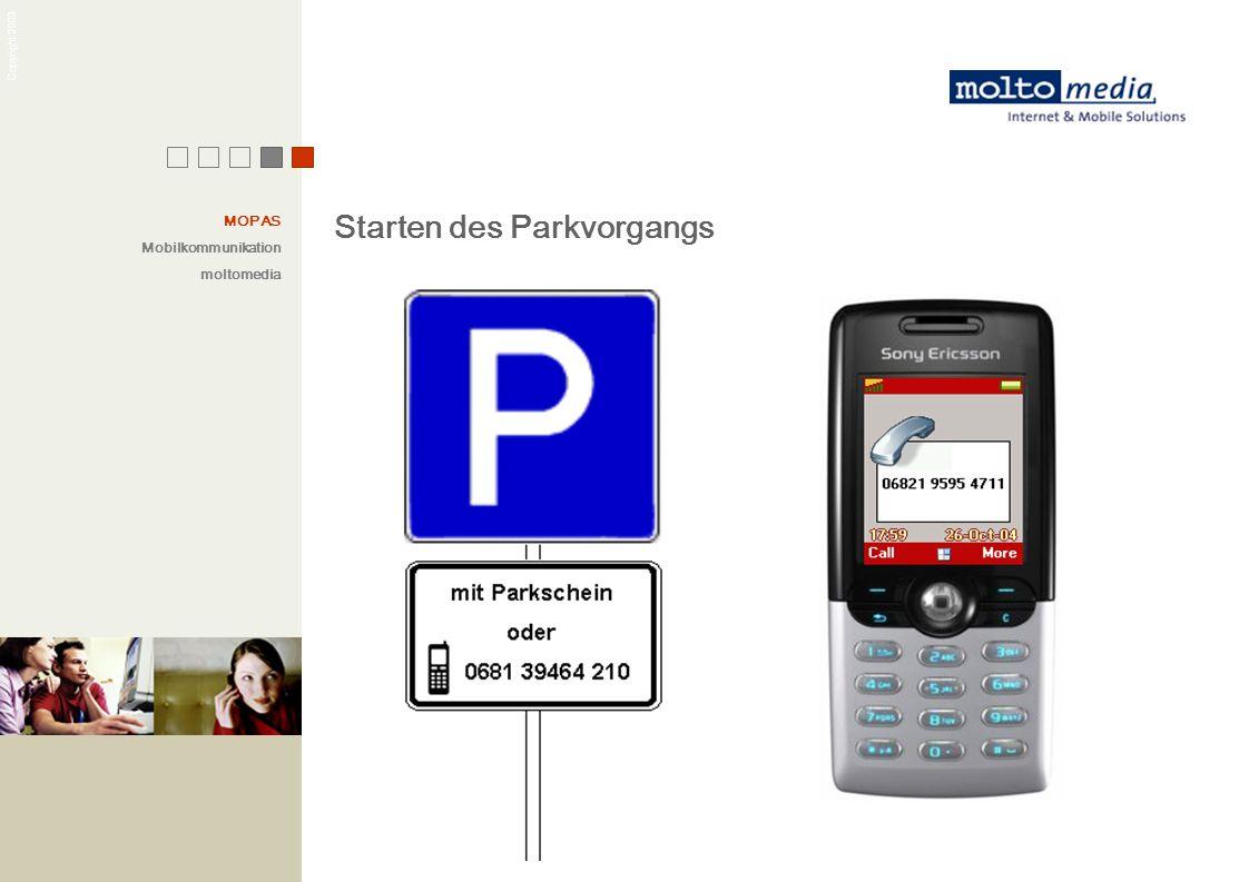 Copyright 2003 MOPAS Mobilkommunikation moltomedia Starten des Parkvorgangs