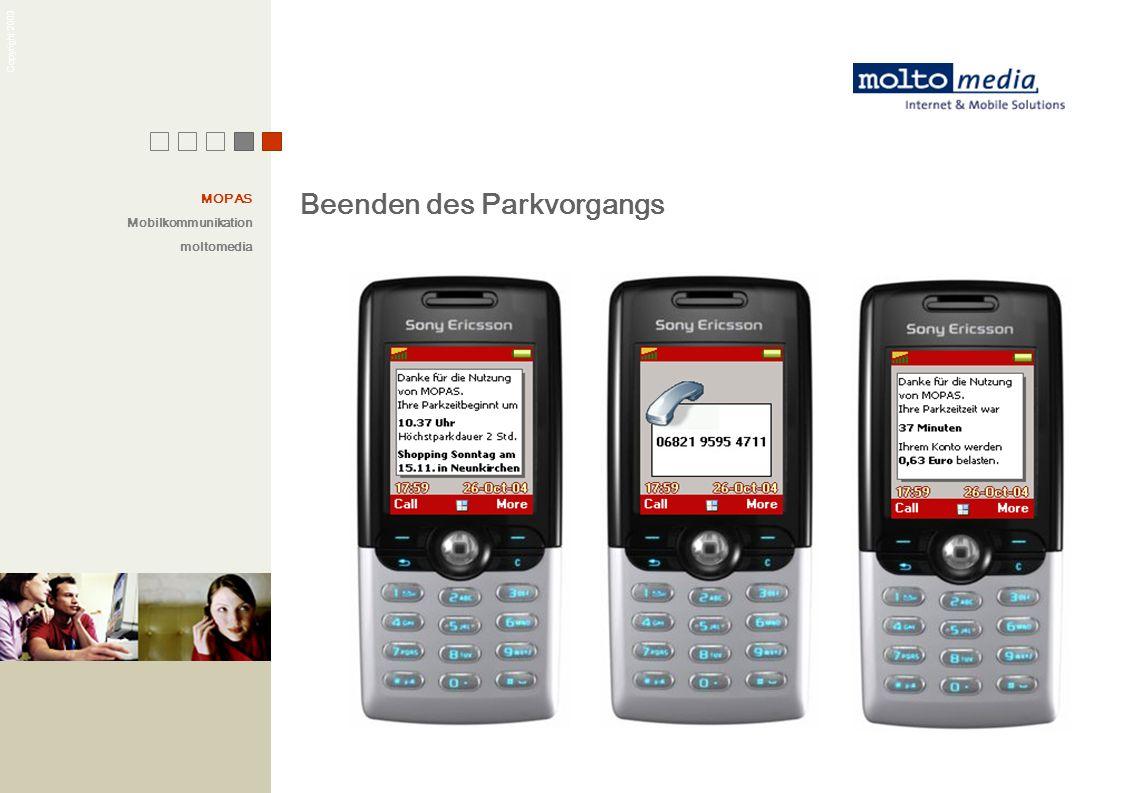 Copyright 2003 Beenden des Parkvorgangs MOPAS Mobilkommunikation moltomedia