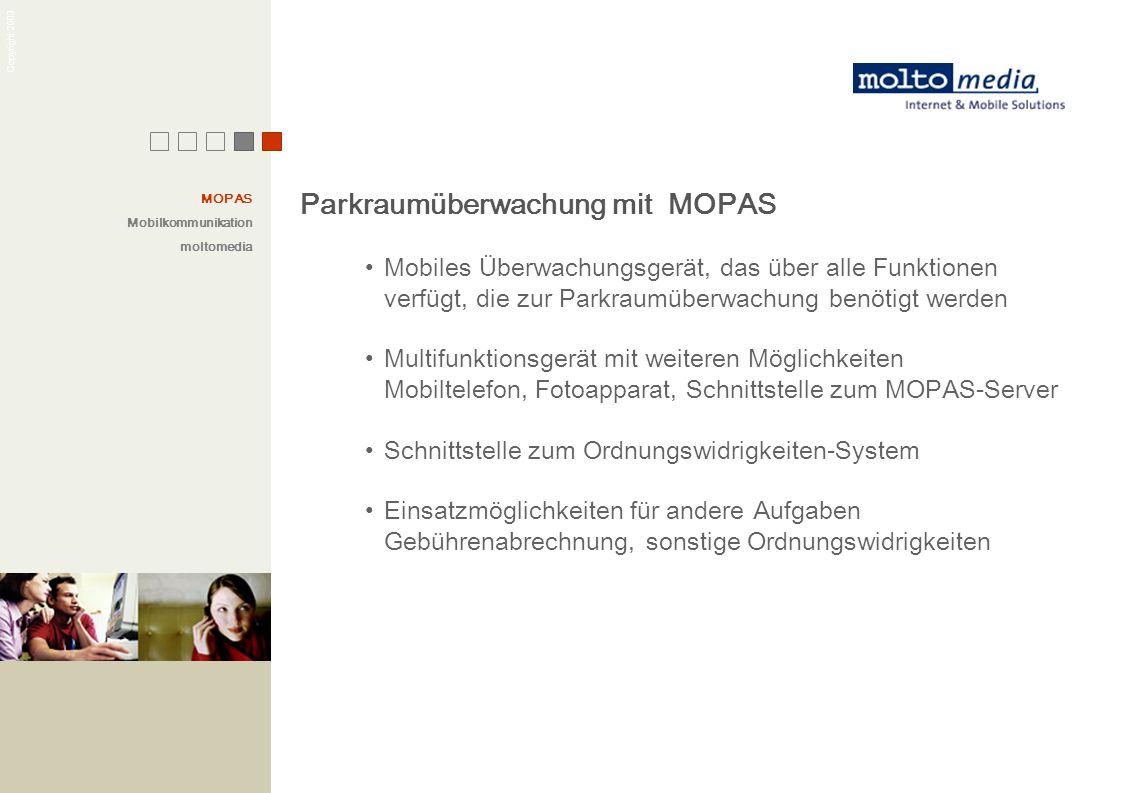 Copyright 2003 Parkraumüberwachung mit MOPAS Mobiles Überwachungsgerät, das über alle Funktionen verfügt, die zur Parkraumüberwachung benötigt werden