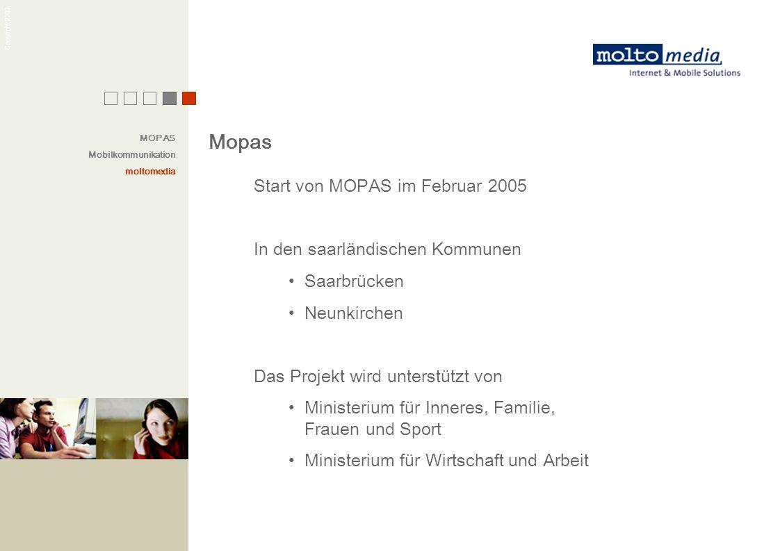 Copyright 2003 Mopas Start von MOPAS im Februar 2005 In den saarländischen Kommunen Saarbrücken Neunkirchen Das Projekt wird unterstützt von Ministeri