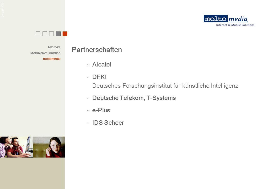 Copyright 2003 Partnerschaften Alcatel DFKI Deutsches Forschungsinstitut für künstliche Intelligenz Deutsche Telekom, T-Systems e-Plus IDS Scheer MOPA