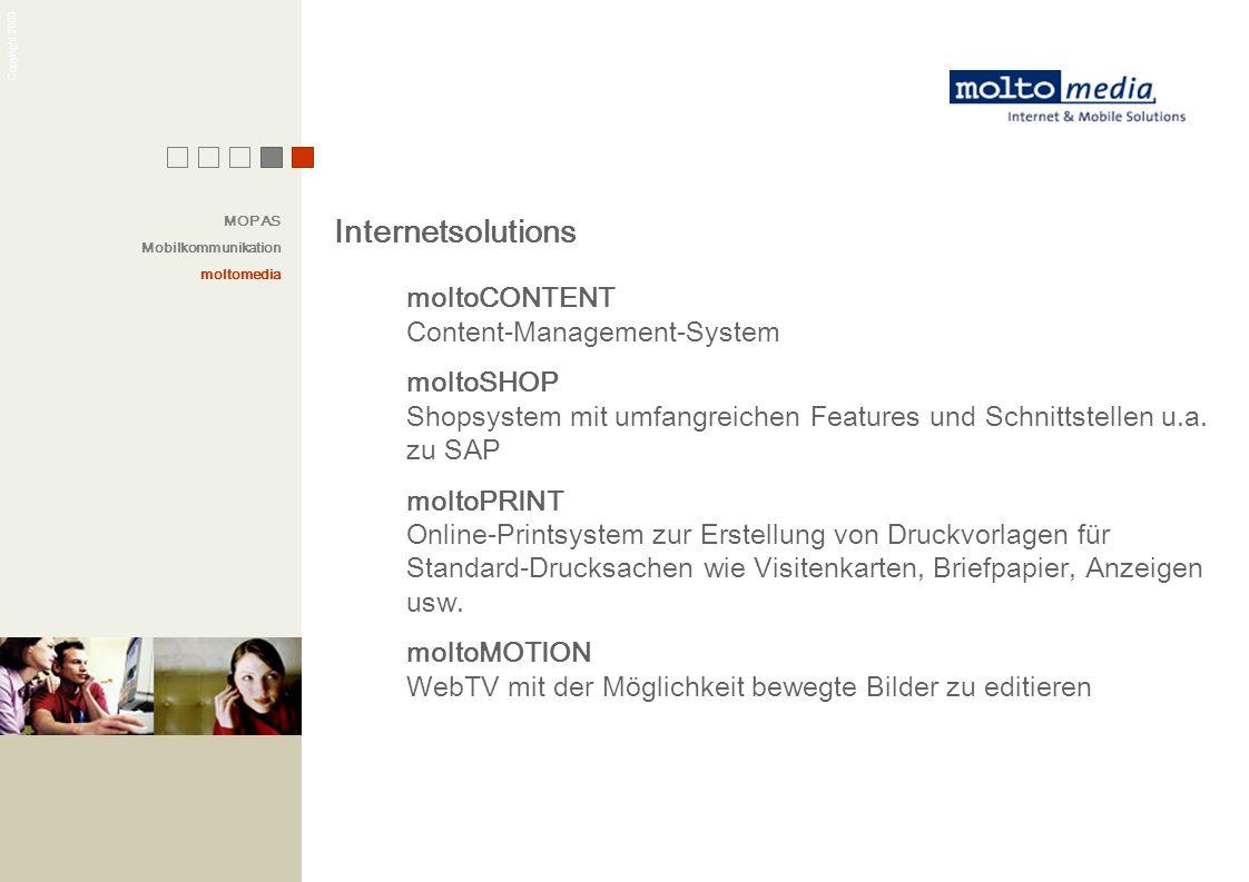 Copyright 2003 Internetsolutions moltoCONTENT Content-Management-System moltoSHOP Shopsystem mit umfangreichen Features und Schnittstellen u.a. zu SAP