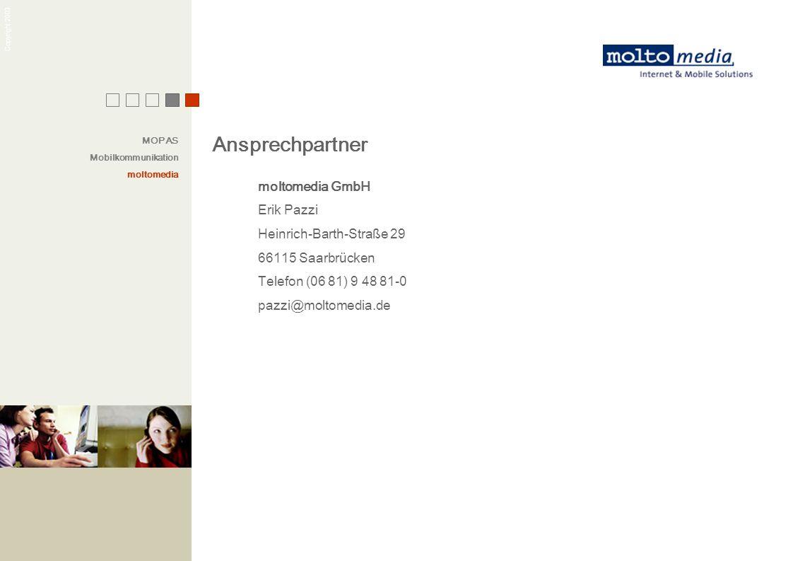 Copyright 2003 Ansprechpartner moltomedia GmbH Erik Pazzi Heinrich-Barth-Straße 29 66115 Saarbrücken Telefon (06 81) 9 48 81-0 pazzi@moltomedia.de MOP