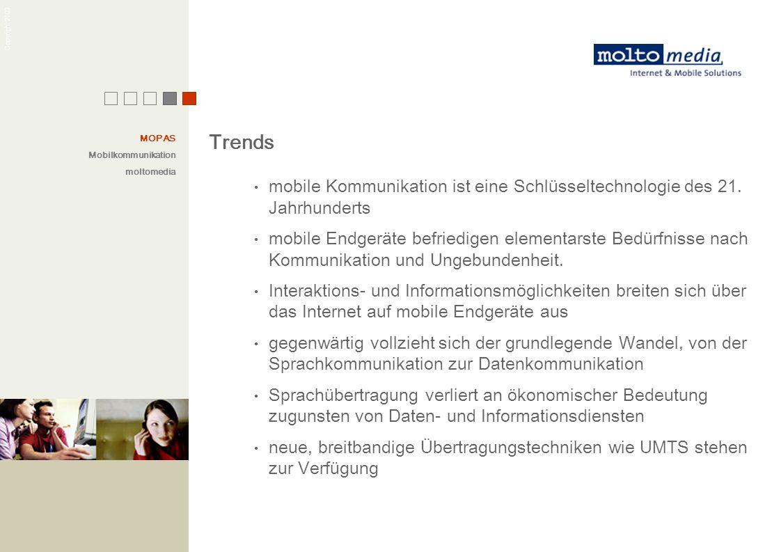 Copyright 2003 mobile Kommunikation ist eine Schlüsseltechnologie des 21. Jahrhunderts mobile Endgeräte befriedigen elementarste Bedürfnisse nach Komm