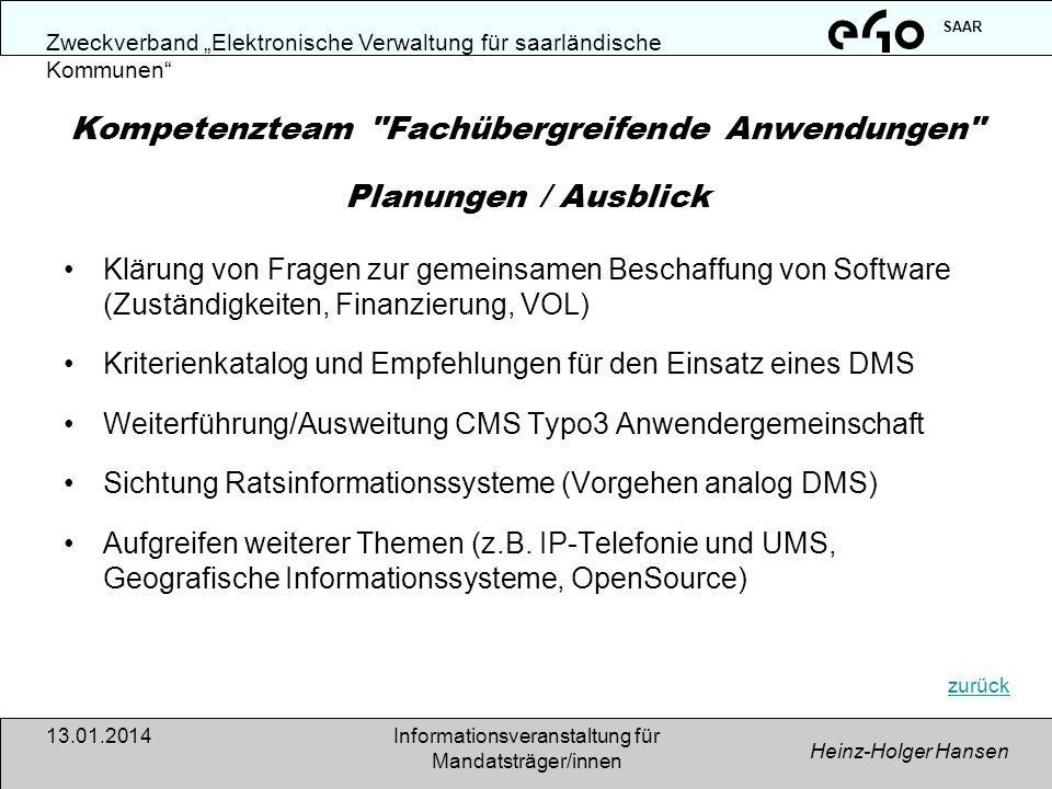 Zweckverband Elektronische Verwaltung für saarländische Kommunen SAAR Heinz-Holger Hansen 13.01.2014Informationsveranstaltung für Mandatsträger/innen