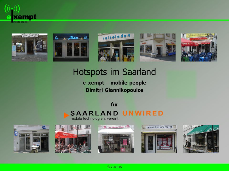 © e-xempt Hotspots im Saarland e-xempt – mobile people Dimitri Giannikopoulos für
