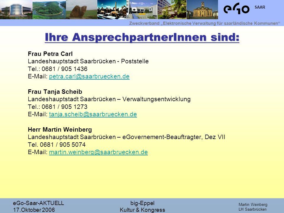 Zweckverband Elektronische Verwaltung für saarländische Kommunen SAAR Martin Weinberg LH Saarbrücken eGo-Saar-AKTUELL 17.Oktober 2006 big-Eppel Kultur