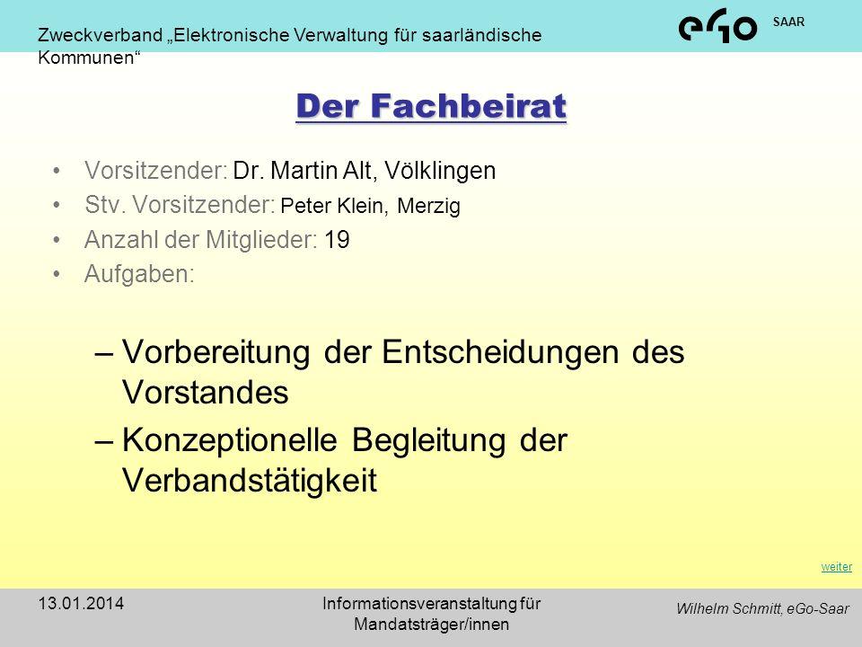 Zweckverband Elektronische Verwaltung für saarländische Kommunen SAAR 13.01.2014Informationsveranstaltung für Mandatsträger/innen Der Fachbeirat Vorsitzender: Dr.