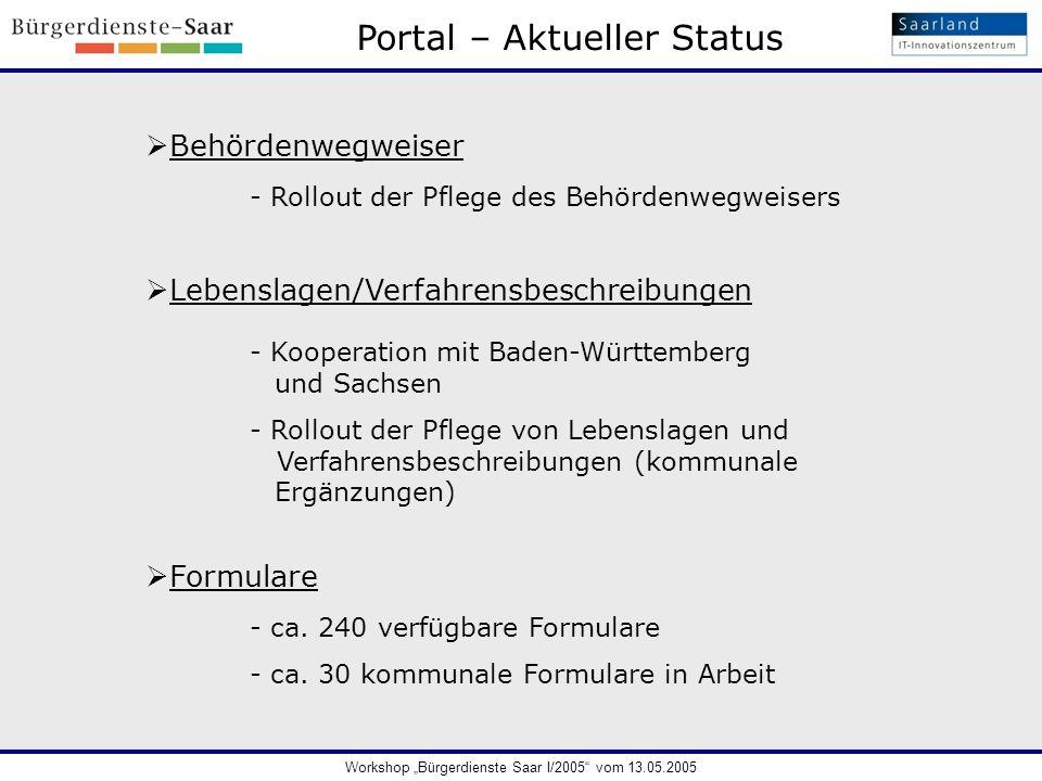 Portal – Aktueller Status - Rollout der Pflege des Behördenwegweisers - Rollout der Pflege von Lebenslagen und Verfahrensbeschreibungen (kommunale Erg