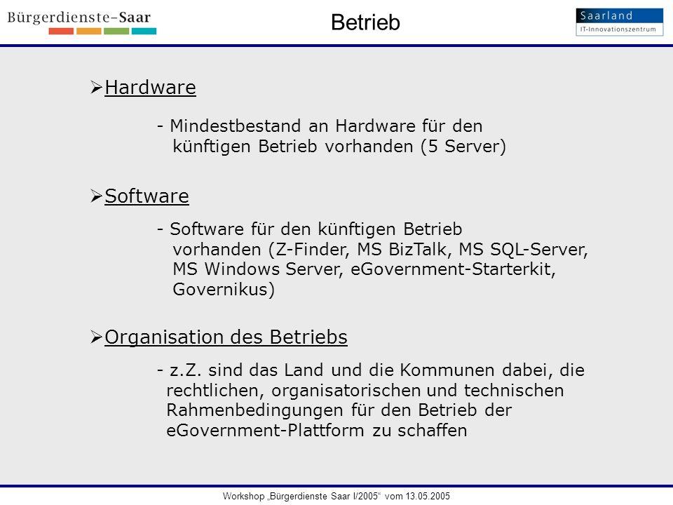 Betrieb Software - Mindestbestand an Hardware für den künftigen Betrieb vorhanden (5 Server) Hardware - Software für den künftigen Betrieb vorhanden (