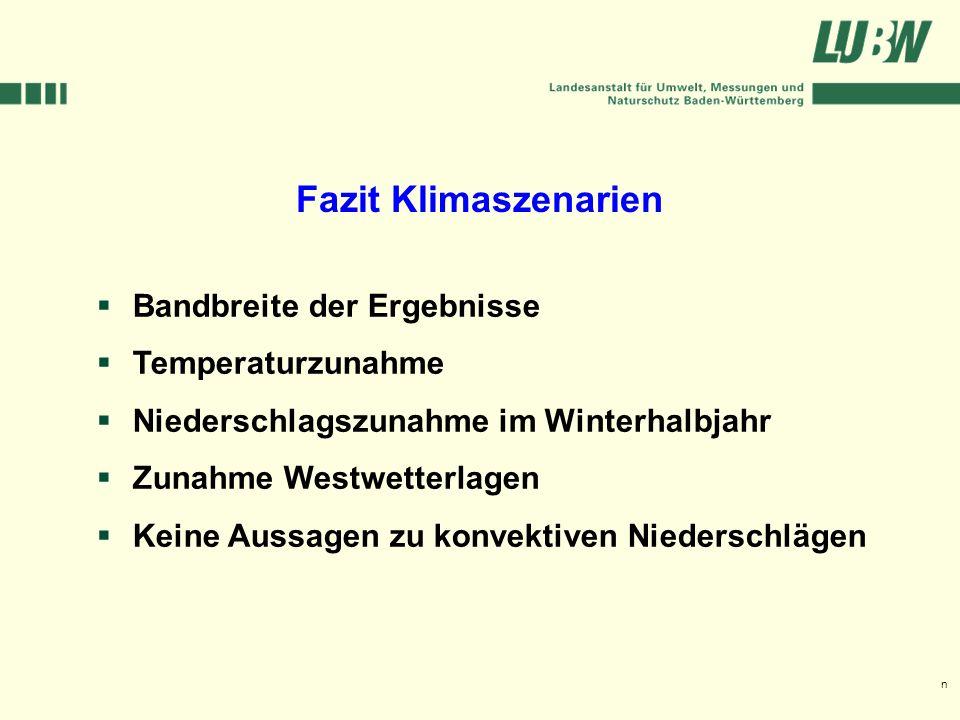 Klimawandel und Hochwasser im Südwesten Stuttgart, 08. März 2006 Fazit Klimaszenarien Bandbreite der Ergebnisse Temperaturzunahme Niederschlagszunahme