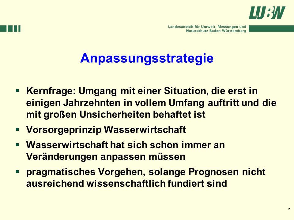 Klimawandel und Hochwasser im Südwesten Stuttgart, 08. März 2006 Anpassungsstrategie Kernfrage: Umgang mit einer Situation, die erst in einigen Jahrze