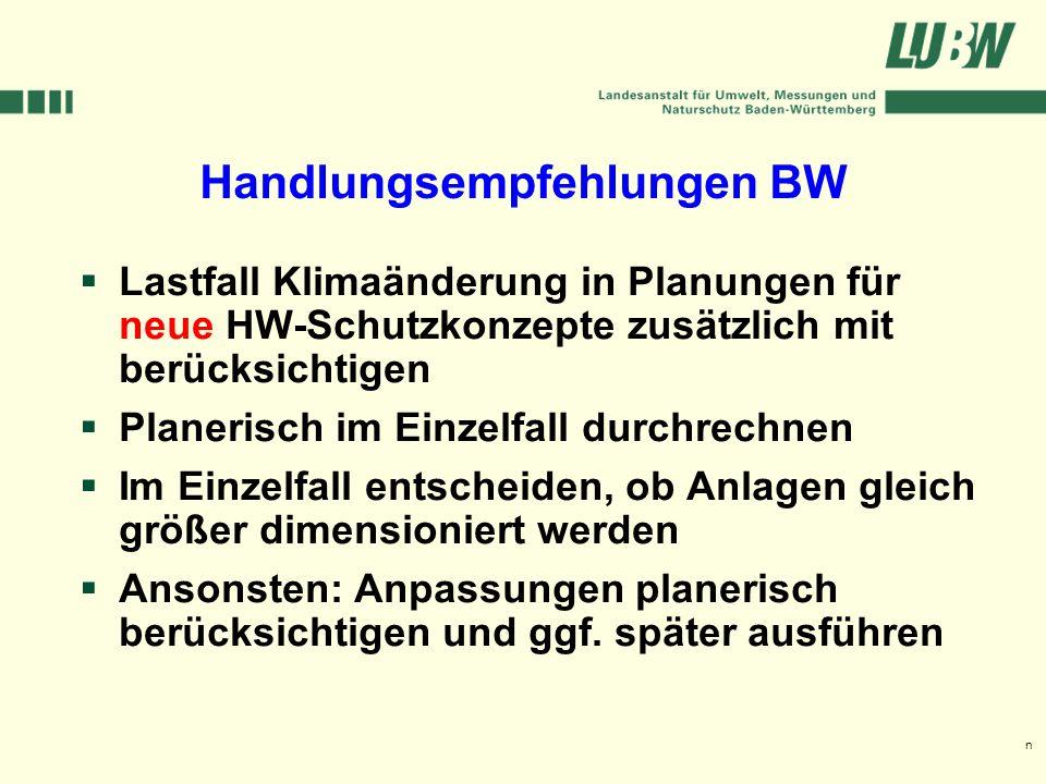 Klimawandel und Hochwasser im Südwesten Stuttgart, 08. März 2006 Handlungsempfehlungen BW Lastfall Klimaänderung in Planungen für neue HW-Schutzkonzep