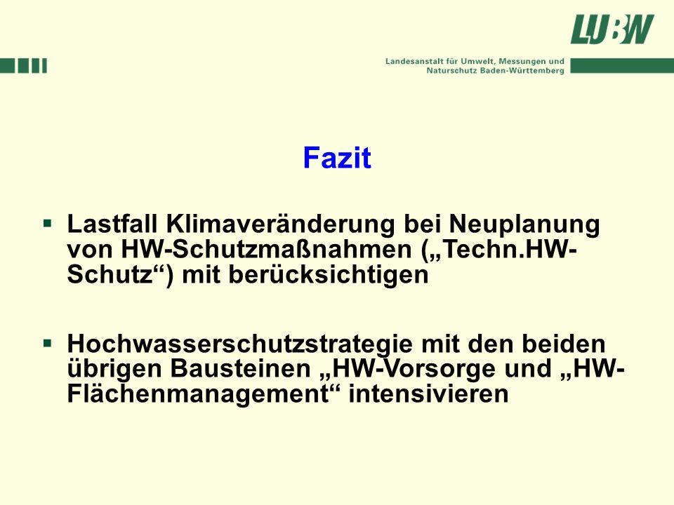 Klimawandel und Hochwasser im Südwesten Stuttgart, 08. März 2006 Lastfall Klimaveränderung bei Neuplanung von HW-Schutzmaßnahmen (Techn.HW- Schutz) mi