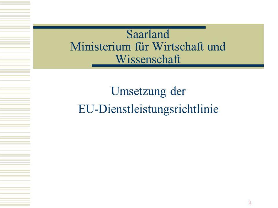 1 Saarland Ministerium für Wirtschaft und Wissenschaft Umsetzung der EU-Dienstleistungsrichtlinie