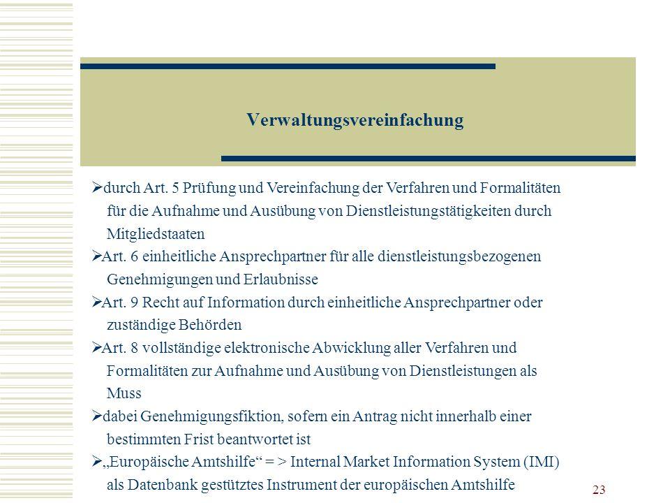 23 Verwaltungsvereinfachung durch Art. 5 Prüfung und Vereinfachung der Verfahren und Formalitäten für die Aufnahme und Ausübung von Dienstleistungstät
