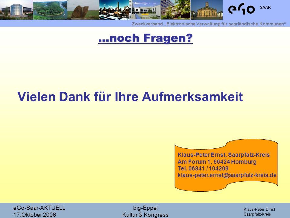 Zweckverband Elektronische Verwaltung für saarländische Kommunen SAAR Klaus-Peter Ernst Saarpfalz-Kreis eGo-Saar-AKTUELL 17.Oktober 2006 big-Eppel Kul