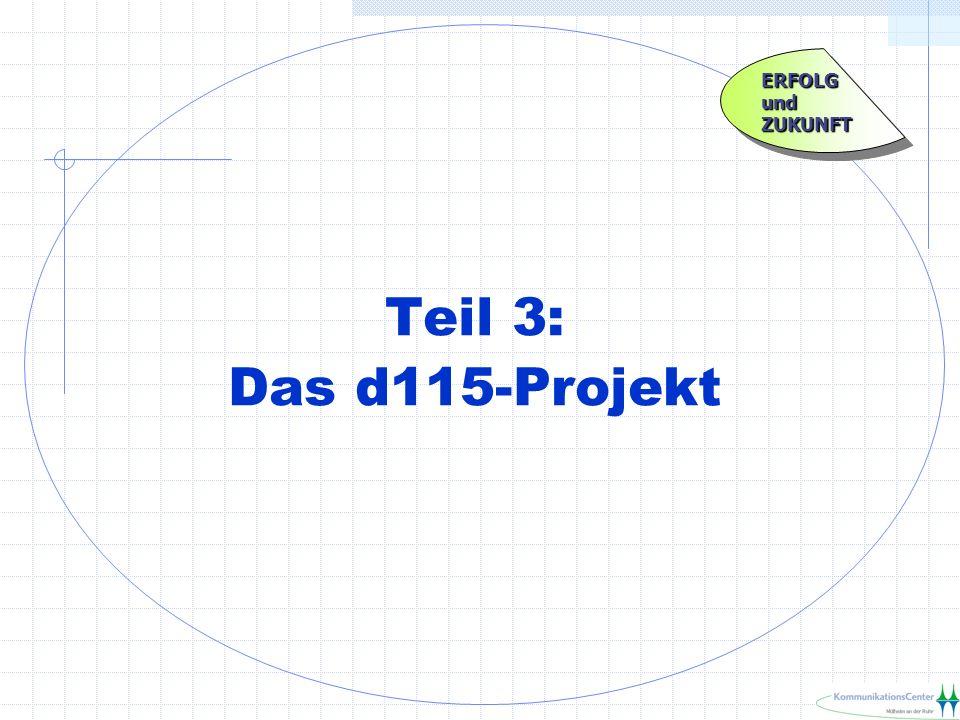 Teil 3: Das d115-Projekt ERFOLGundZUKUNFTERFOLGundZUKUNFT