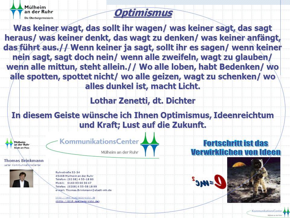 Ruhrstraße 32-34 45468 Mülheim an der Ruhr Telefon: (02 08) 4 55-18 80 Mobil: 0160 93 60 30 47 Telefax: (0208) 4 55-58 18 99 e-mail: Thomas.Brinkmann@