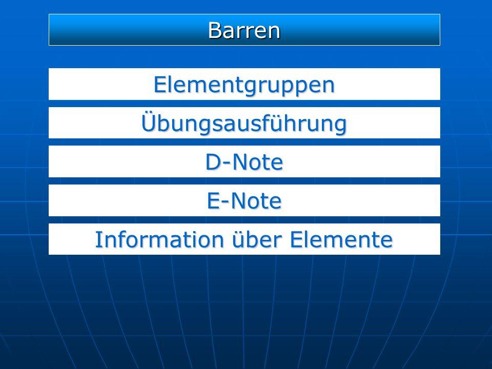 Elementgruppen D-Note E-Note Barren Übungsausführung Information über Elemente