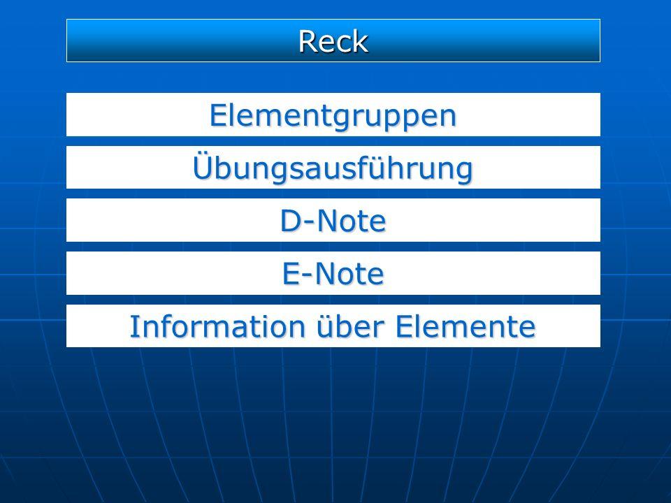 Elementgruppen D-Note E-Note Reck Übungsausführung Information über Elemente