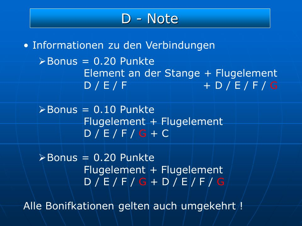 D - Note Informationen zu den Verbindungen Bonus = 0.20 Punkte Element an der Stange + Flugelement D / E / F + D / E / F / G Bonus = 0.10 Punkte Fluge