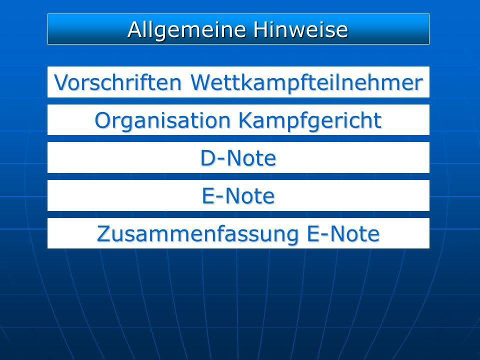 Vorschriften Wettkampfteilnehmer D-Note E-Note Allgemeine Hinweise Organisation Kampfgericht Zusammenfassung E-Note