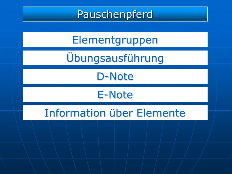 Elementgruppen D-Note E-Note Pauschenpferd Übungsausführung Information über Elemente