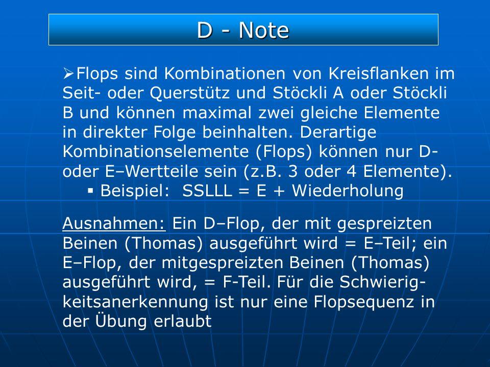 D - Note Flops sind Kombinationen von Kreisflanken im Seit- oder Querstütz und Stöckli A oder Stöckli B und können maximal zwei gleiche Elemente in di