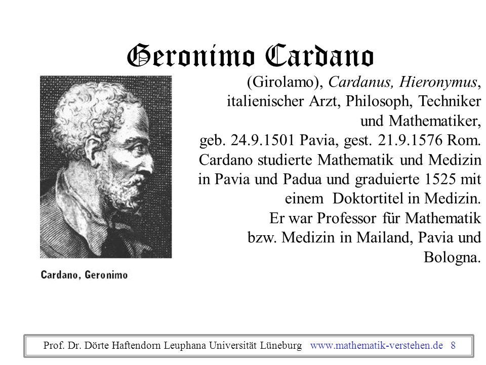 Geronimo Cardano (Girolamo), Cardanus, Hieronymus, italienischer Arzt, Philosoph, Techniker und Mathematiker, geb. 24.9.1501 Pavia, gest. 21.9.1576 Ro